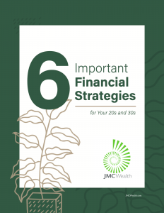 6 important financial strategies JMC Wealth